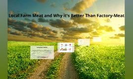 Local Farm Meat and Why it's Best For You.