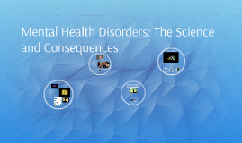 Mental Health Disorders: The Science Behind Them