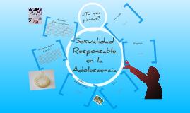 Copy of Sexualidad Responsable en la Adolescencia