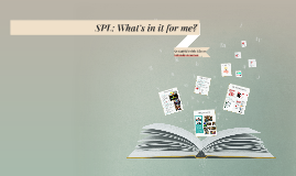 What's in it for me? SPL for students
