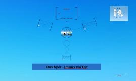 Ever Spot - Immer vor Ort