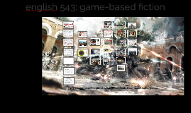 Fall 2019 ENGL 543: Game-Based Fiction