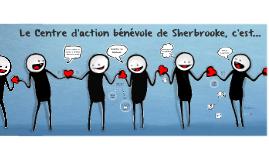 Le Centre d'action bénévole de Sherbrooke, c'est...