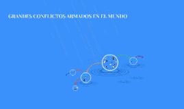 Copy of GRANDES CONFLICTOS ARMADOS EN EL MUNDO