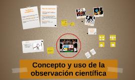 Concepto y uso de la observación científica
