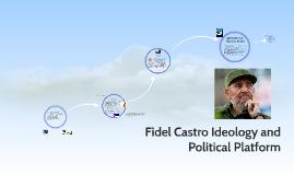Fidel Castro Ideology and Political Platform