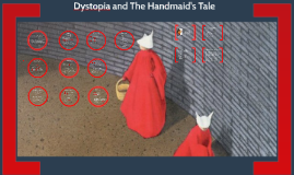 Dystopia and The Handmaid's Tale