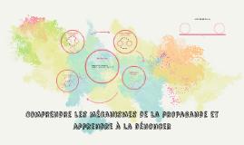 Comprendre les mécanismes de la propagande et apprendre à la