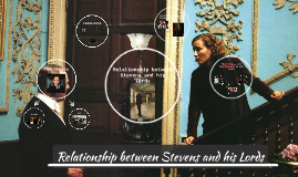 Relationship between Stevens and his lords