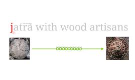 Jatra With Wood Artisans - IIID - Workshop