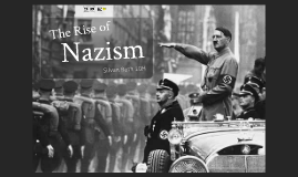 The Rise of Nazism - Silvan Roth 10H