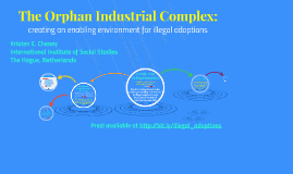 The Orphan Industrial Complex: creating an enabling environment for illegal adoptions