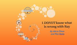 I DONUT know what is wrong with Ray