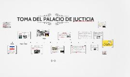 TOMA DEL PALACIO DE JUCTICIA