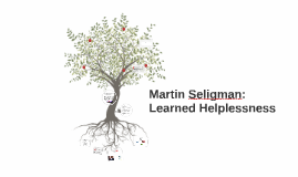 Copy of A summary of Martin Seligman: Learned Helplessness