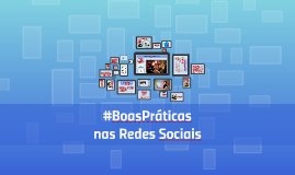 #BoasPráticas nas Redes Sociais