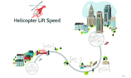 Copy of Helicopter Lift Speed