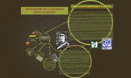 Copy of ANTECEDENTES DE LA SEGURIDAD SOCIAL EN MEXICO