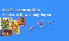 Copy of Mga Elemento ng Mito, Alamat, at Kuwentong-Bayan