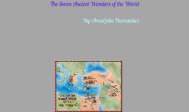 The Seven Ancient Wonders of the World