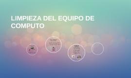 LIMPIEZA DEL EQUIPO DE COMPUTO