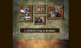 Copy of CANDLES Trip to Krakow