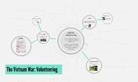 The Vietnam War: Volunteering
