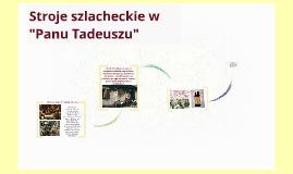 """Copy of Stroje szlacheckie w """"Panu Tadeuszu"""""""