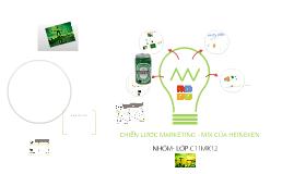 Copy of Chiến lược Marketing - Mix của Heineken