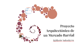 Proyecto Arquitectónico de un Mercado Barrial