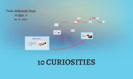 10 CURIOSITIES