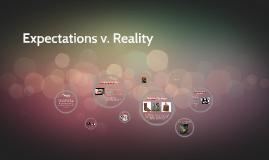 Expectations v. Reality