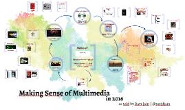 Making Multimedia in 2016   #CASEMMW