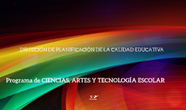 Programa de Artes. Ciencias y Tecnología Educativa