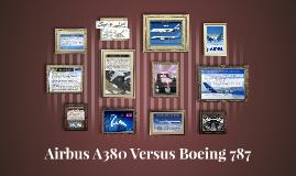 Airbus A380 Versus Boeing 787
