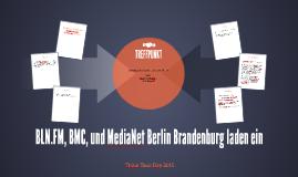 BLN.FM, BMC, und MediaNet Berlin Brandenburg laden ein