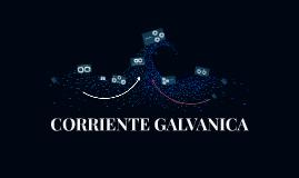 CORRIENTE GALVANICA