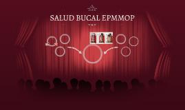 SALUD BUCAL EPMMOP