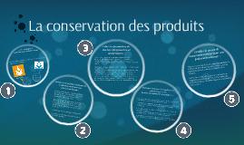 La conservation des produits