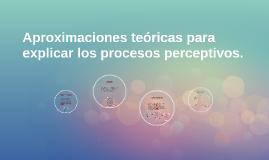 Aproximaciones teóricas para explicar los procesos perceptiv