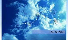 I AM SKYLER