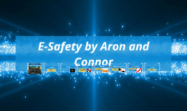 E-Safety by Aron and connor
