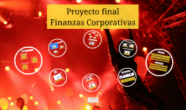 Proyecto final - Finanzas corporativas