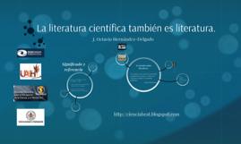 La literatura científica tambien es literatura.