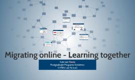 Migrating online - Learning together