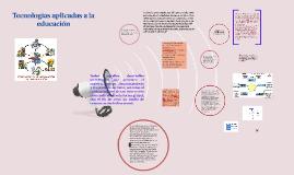 Copy of Tecnologías aplicadas a la educación