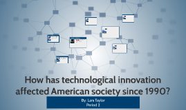 How has technological innovation affected American society s