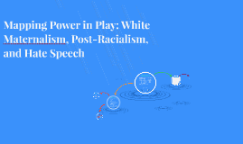 Mapping Power in Play: White Maternalism, Post-Racialism, an