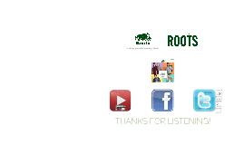 Roots Interim Presentation