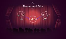 Theater und Film